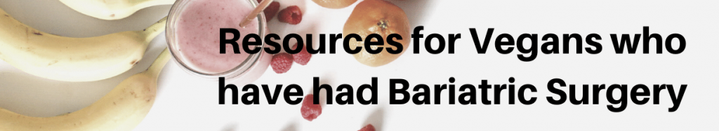 Resources for Vegans who have had Bariatric Surgery