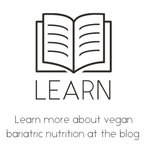 Learn more about vegan bariatric nutrition at the blog